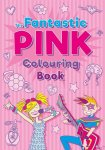 The Fantastic Pink Colouring Book